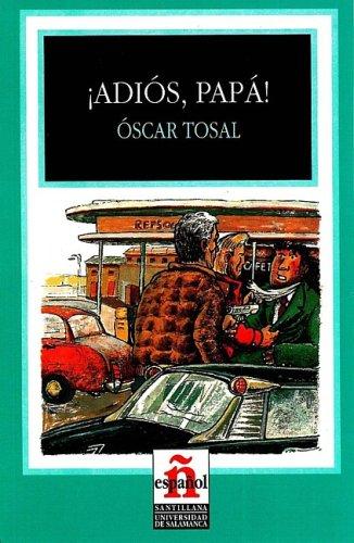 Adios papà! Primo livello (Leer En Espanol, Level 1) por Oscar Tosal
