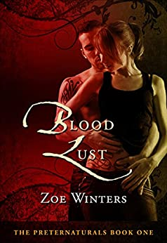 Blood Lust (The Preternaturals Book 1) by [Winters, Zoe]