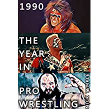 1990: The Year in Pro Wrestling: All the WWF and WCW supershows (plus the USWA title tournament and more) (English Edition)