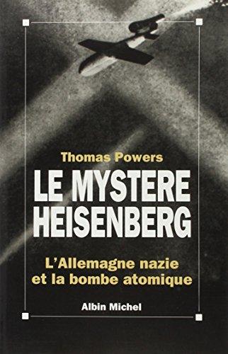 LE MYSTERE HEISENBERG. L'Allemagne nazie et la bombe atomique