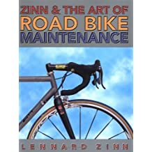 Zinn & the Art of Road Bike Maintenance by Lennard Zinn (2000-04-01)