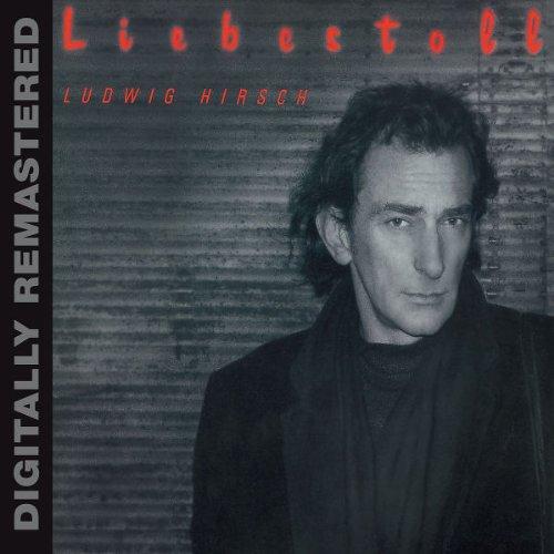 Liebestoll (Digitally Remastered) -