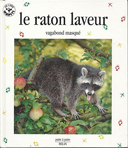 Le Raton laveur : Vagabond musqué