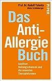 Das Anti-Allergie-Buch: Auslöser, Heilungschancen und die neuesten Therapieformen