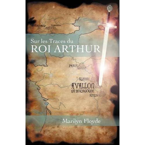 Sur Les Traces Du Roi Arthur: Avallon En Bourgogne