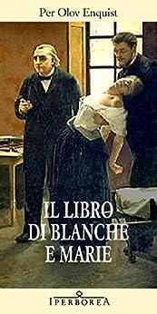 Il libro di Blanche e Marie (Narrativa) di [Olov Enquist Per]