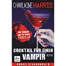 Cocktail für einen Vampir: Roman (Sookie Stackhouse) (German Edition)