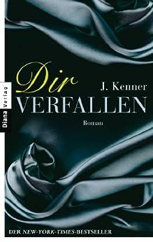 Dir verfallen (Stark 1): Roman von [Kenner, J.]
