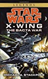 The Bacta War: Star Wars Legends (X-Wing) (Star Wars: X-Wing - Legends, Band 4)