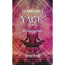 AYAHUASCA YAGÉ: EL DESPERTAR