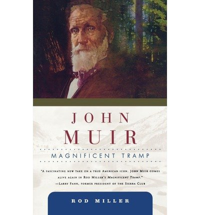[(John Muir: Magnificent Tramp )] [Author: Rod Miller] [May-2009]
