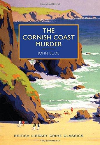 The Cornish Coast Murder (British Library Crime Classics) by John Bude (2016-10-04)