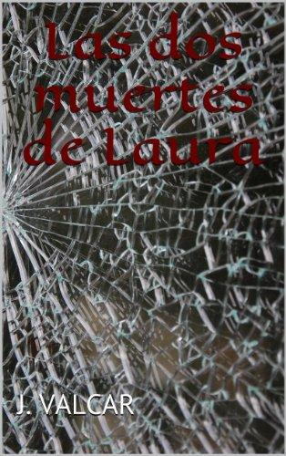 Las dos muertes de Laura (Los niños eternos nº 1) por J. VALCAR