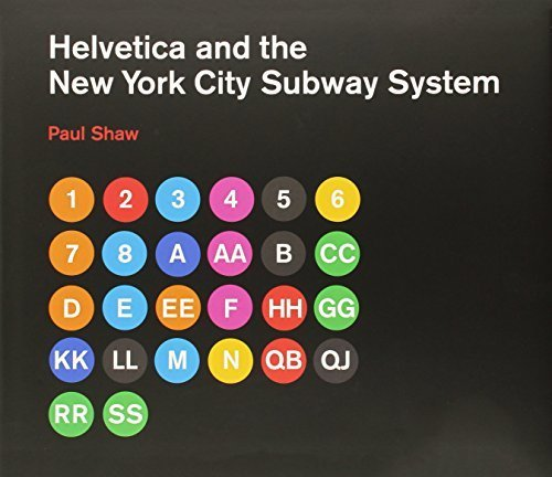 Helvetica and the New York City Subway System: The True (Maybe) Story by Shaw, Paul (2011) Hardcover