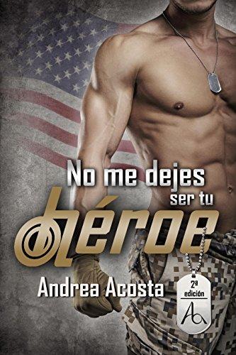 Portada del libro No me dejes ser tu héroe