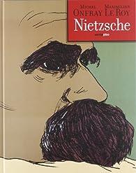 Nietzsche: Crearse libertad par Maximilien Le Roy