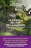Le Réseau secret de la nature: De l'influence des arbres sur les nuages et du ver de terre sur le sanglier...
