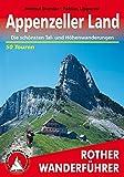 Appenzeller Land: Die schönsten Tal- und Höhenwanderungen. 50 Touren (Rother Wanderführer)