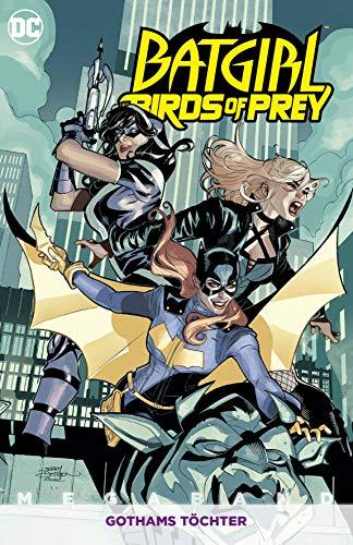 Batgirl und die Birds of Prey Megaband: Bd. 2: Gothams Töchter