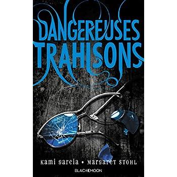 Dangereuses Créatures - Tome 2 - Dangereuses Trahisons