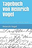 Tagebuch von Heinrich Vogel: 1837 bis 1873, von Hof/Saale bis Amerika - Heinrich Vogel