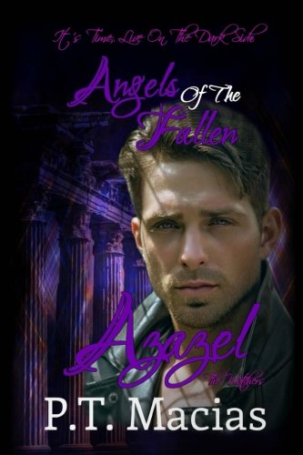 Angels Of The Fallen: Azazel: It's Time, Live On The Dark Side: Volume 2 (The Watchers)
