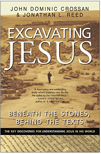 Excavating Jesus: Beneath the Stones, Behind the Texts: Revised and Updated