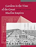 Gardens in the Time of the Great Muslim Empires (Muqarnas, Supplements)