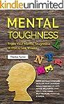 Mental Toughness: Triple Your Mental...