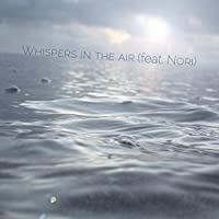 Whispers in the Air (Feat. (Whisper Air)