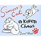 Simon's Cat: Book 3: In Kitten Chaos