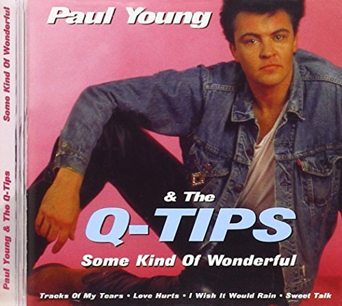 Some Kind of Wonderful by Paul Young & the Q-Tips