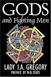 Gods and Fighting Men by Lady I. A. Gregory (2007-12-01)