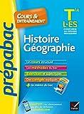 Histoire-Géographie Tle L, ES - Prépabac Cours & entraînement : cours, méthodes et exercices de type bac (terminale L, ES) (Cours et entraînement) (French Edition)