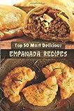 [ Top 50 Most Delicious Empanada Recipes Hatfield, Julie ( Author ) ] { Paperback } 2015