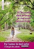 A l'écoute des arbres, je me suis rencontrée - Le roman initiatique pour aller à la rencontre de soi