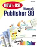 How to Use Microsoft Publisher 98 by...