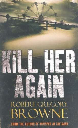 Kill Her Again by Robert Gregory Browne (Unabridged, 1 May 2009) Paperback