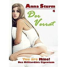You are Mine! 4: Der Verrat (Des Milliardärs Eigentum)