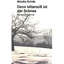 Denn bittersüß ist der Schnee - Lene Beckers dritter Fall (Lene Becker ermittelt 3)