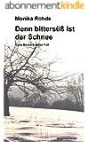 Denn bittersüß ist der Schnee - Lene Beckers dritter Fall (Lene Becker ermittelt 3) (German Edition)