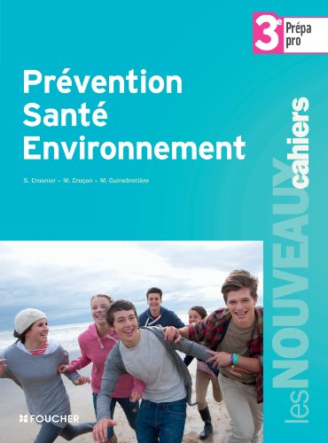 Prévention santé environnement 3e Prépa - Pro