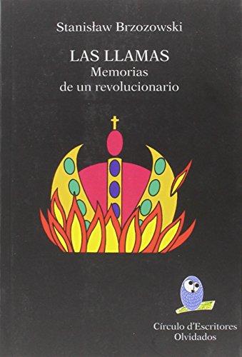 Las llamas: Memorias de un revolucionario (Círculo d¿Escritores)