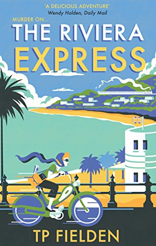 The Riviera Express (A Miss Dimont Mystery, Book 1) by [Fielden, TP]