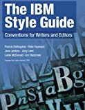 IBM Style Guide, The: Conventions for Writers and Editors: Conventions for Writers and Editors (IBM Press)