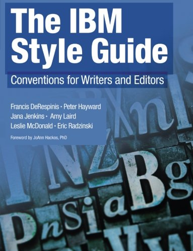 IBM Style Guide, The: Conventions for Writers and Editors: Conventions for Writers and Editors (IBM Press) -