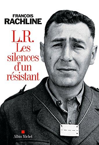 L.R. Les silences d'un résistant