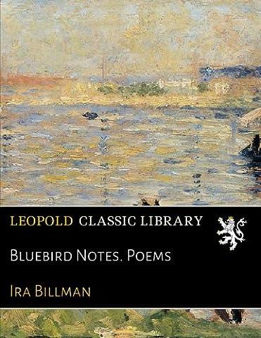 Bluebird Notes. Poems