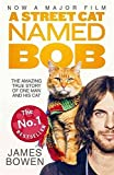 [(A Street Cat Named Bob : How One Man and His Cat Found Hope on the Streets)] [Author: James Bowen] published on (Decem