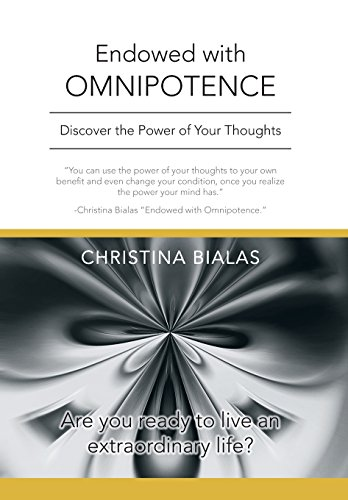 Endowed with Omnipotence: Discover the Power of Your Thoughts